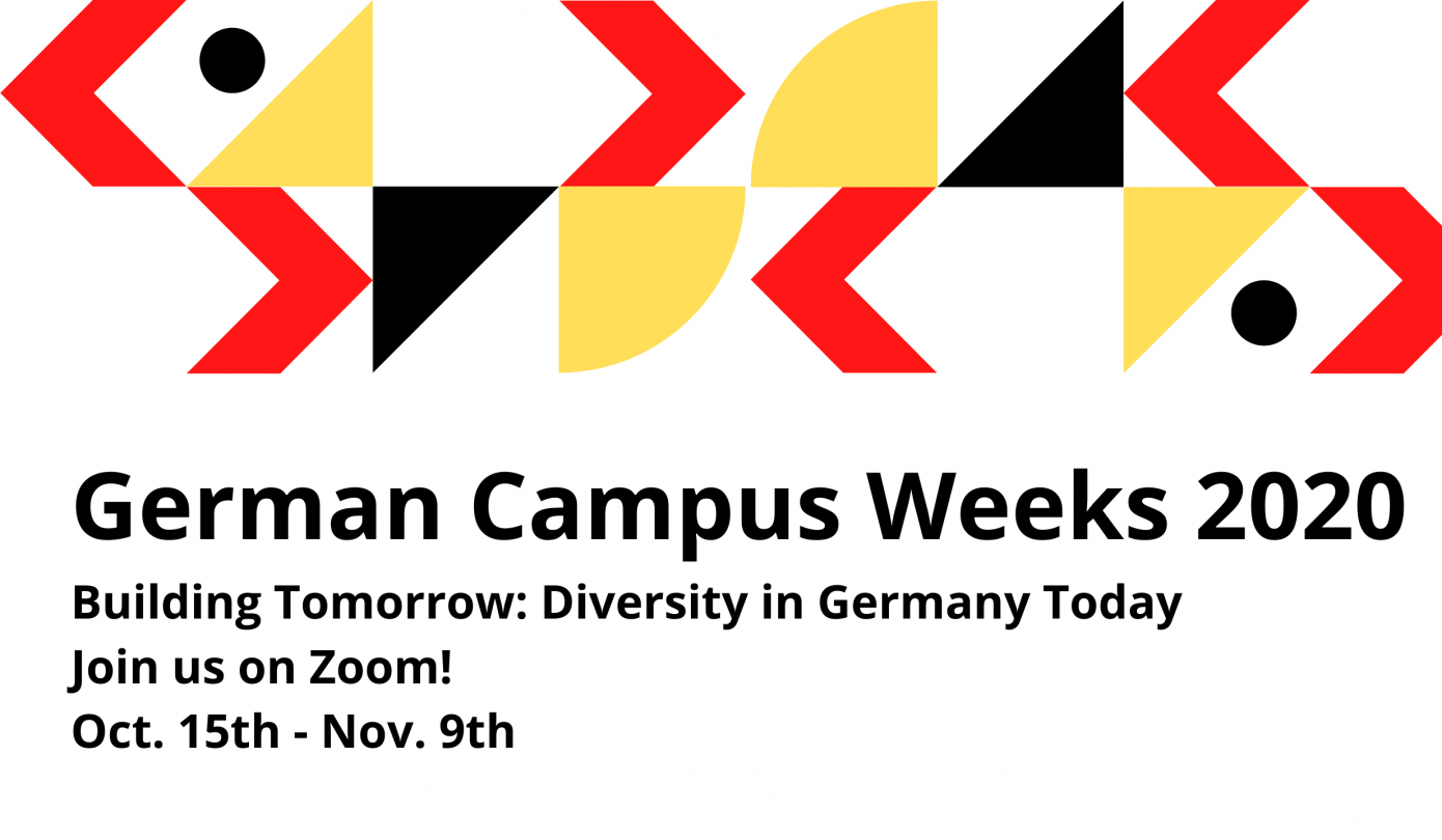 German Campus Weeks 2020, Building Tomorrow: Diversity Today. Join us on Zoom! Oct. 15th - Nov. 9th. This image also contains red, yellow, and black geometric forms.