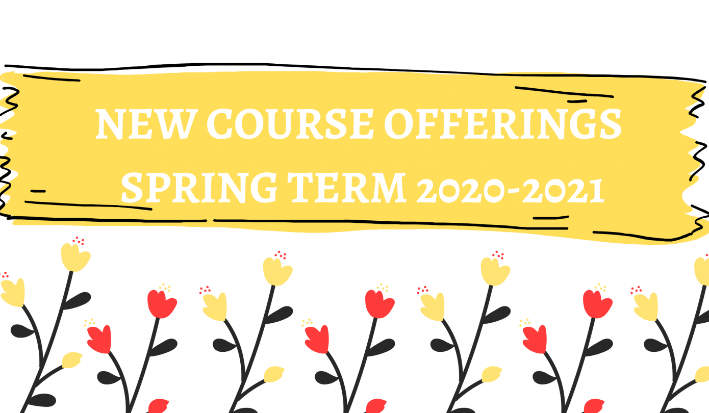 New Course Offerings Spring Term 2020-2021