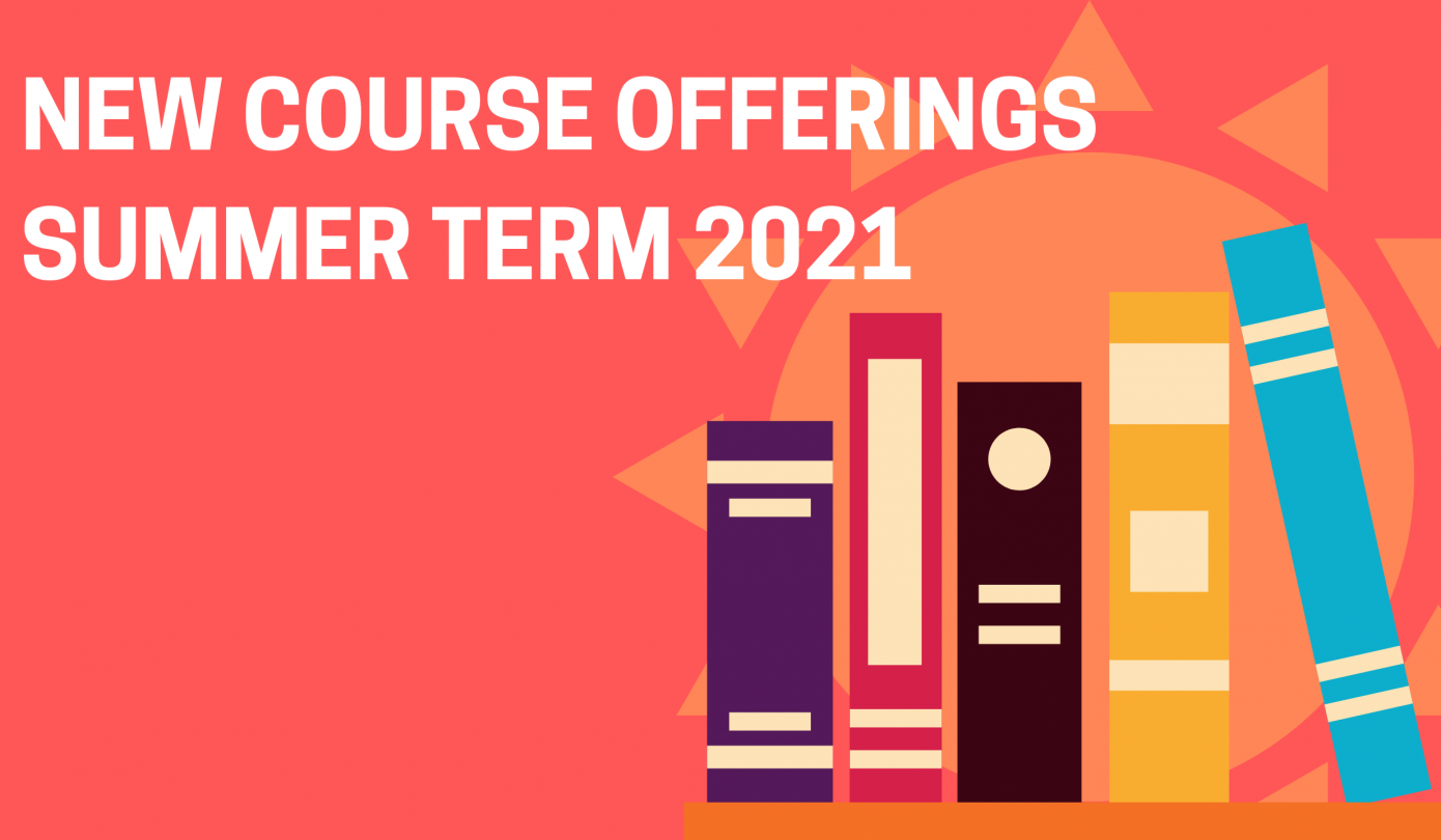 text: New Course Offerings Summer Term 2021; pink background with an orange sun and rainbow book selection